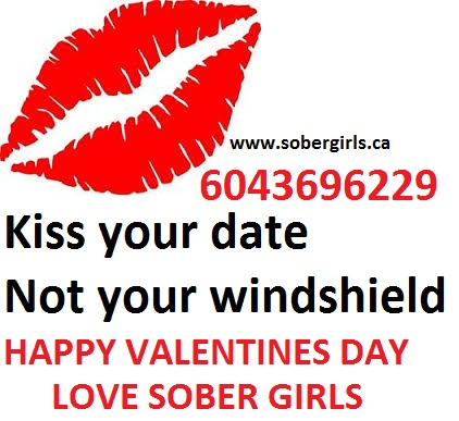 Kiss your date... Not your Windsheild. Sober girls will get you home to your valentine safely.